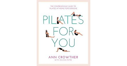Pilates for You : The Comprehensive Guide to Pilates at Home for Everyone (New) (Paperback) (Ann - image 1 of 1