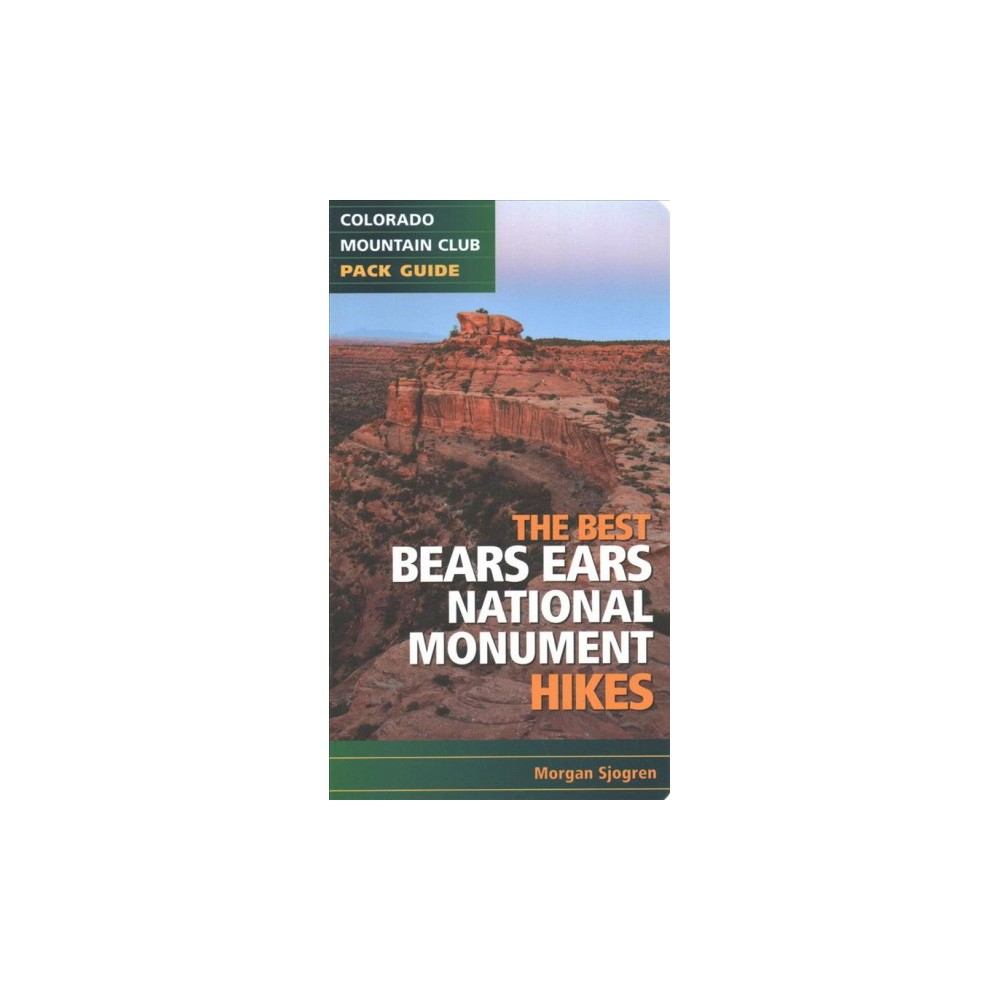 Best Bears Ears National Monument Hikes (Paperback) (Morgan Sjogren)