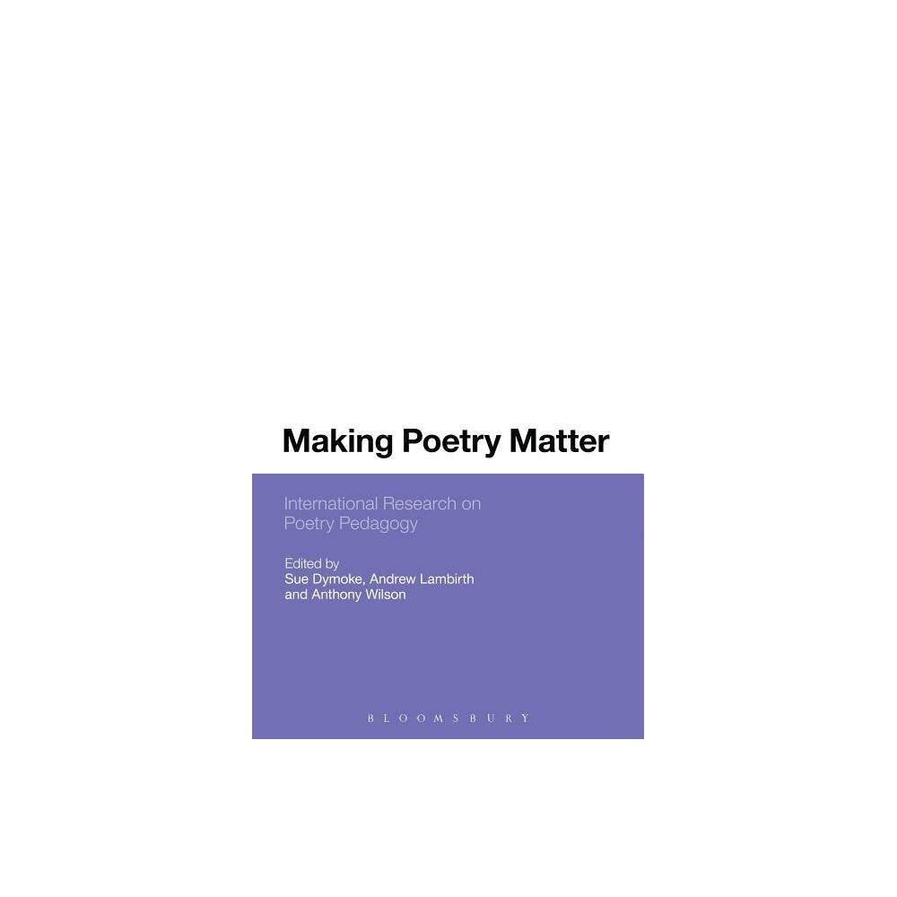 Making Poetry Matter - (Hardcover)