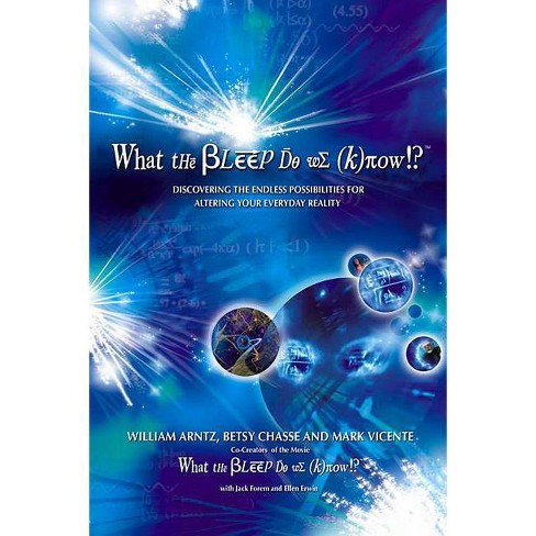 What the Bleep Do We Know!?(tm) - by  William Arntz (Paperback) - image 1 of 1