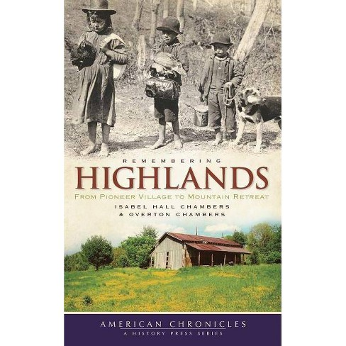 Remembering Highlands - by  Isabel Hall Chambers & Overton Chambers (Hardcover) - image 1 of 1