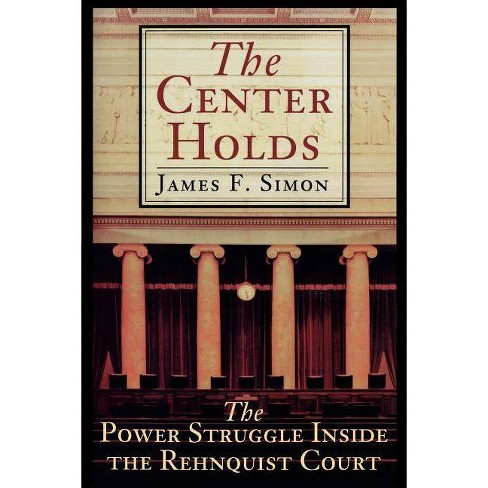 The Center Holds - by  James F Simon (Paperback) - image 1 of 1