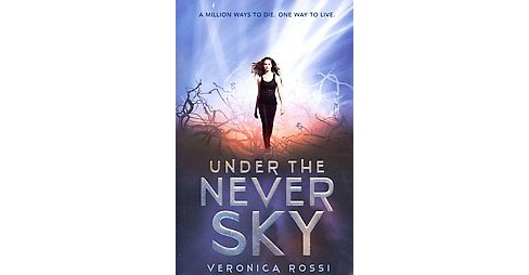 Under the Never Sky (Paperback) (Veronica Rossi) - image 1 of 1