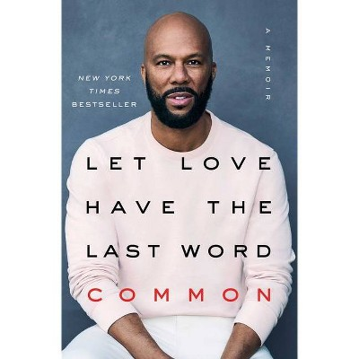 Let Love Have the Last Word - by Common (Paperback)