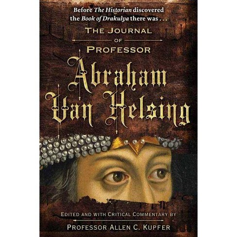 The Journal of Professor Abraham Van Helsing - by  Allen C Kupfer (Paperback) - image 1 of 1