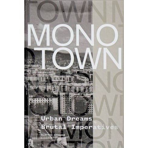 Monotown - by  Clayton Strange (Hardcover) - image 1 of 1