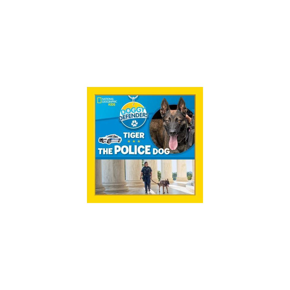 Tiger the Police Dog - (Doggy Defenders) (Hardcover)