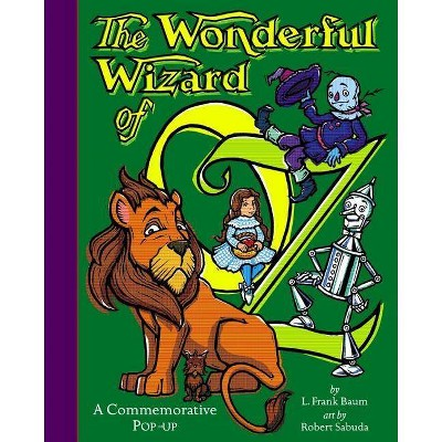 The Wonderful Wizard of Oz - (Classic Collectible Pop-Up) Abridged by  L Frank Baum (Hardcover)