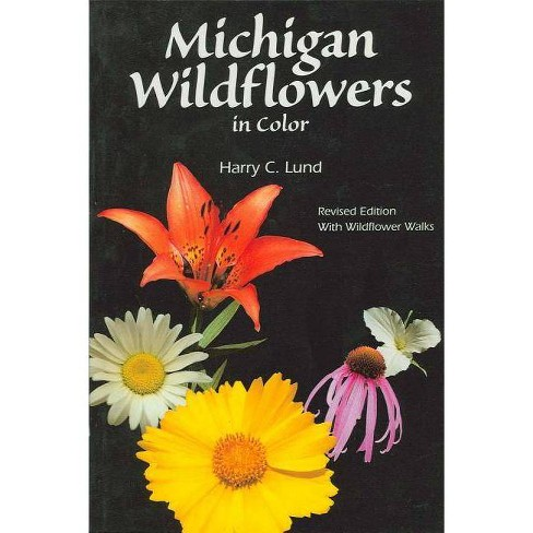 Michigan Wildflowers in Color - (Wildflowers (Paperback)) 3rd Edition by  Harry C Lund (Paperback) - image 1 of 1