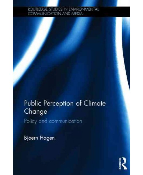 Public Perception of Climate Change : Policy and Communication (Hardcover) (Bjoern Hagen) - image 1 of 1