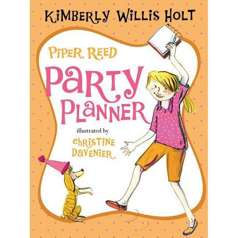 Piper Reed, Party Planner - (Piper Reed (Quality)) by  Kimberly Willis Holt (Paperback) - image 1 of 1