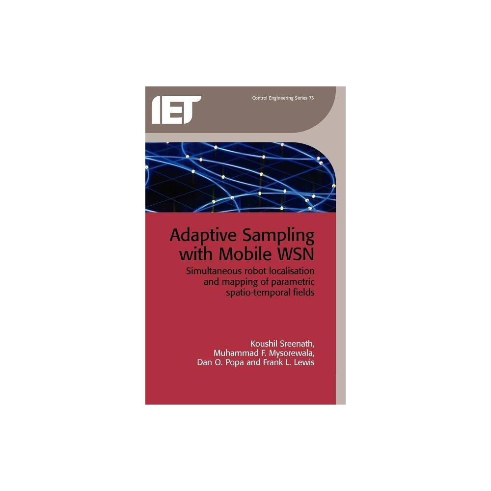 Adaptive Sampling with Mobile Wsn - (Iee Control Engineering) (Hardcover)