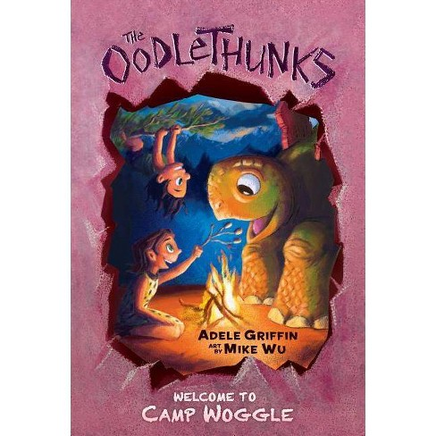 Welcome to Camp Woggle (the Oodlethunks, Book 3) - by  Adele Griffin (Hardcover) - image 1 of 1