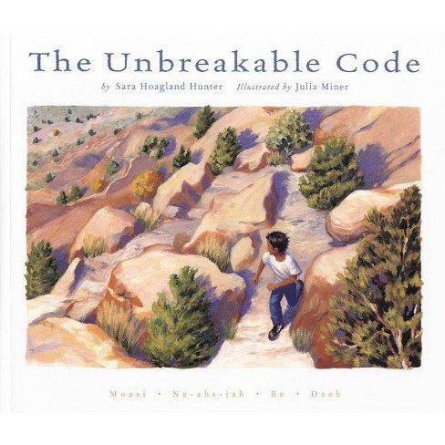 The Unbreakable Code - by  Sara Hoagland Hunter (Paperback) - image 1 of 1