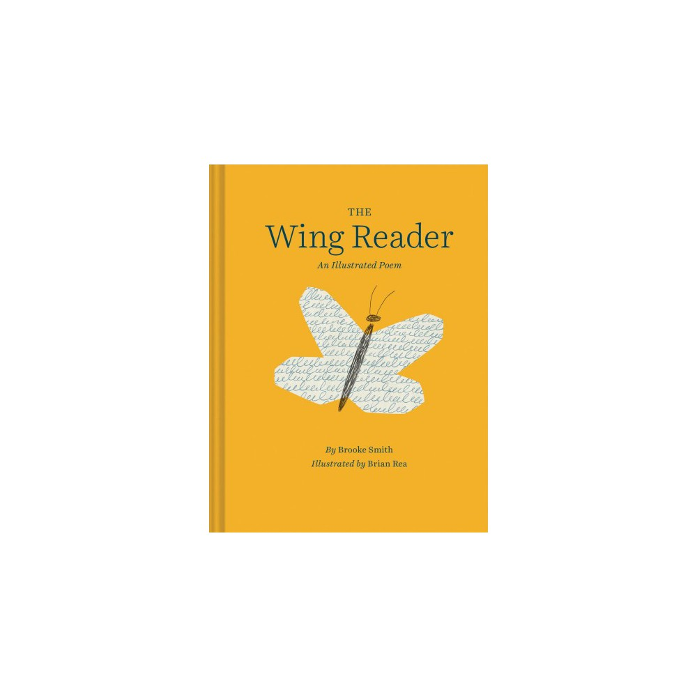 Wing Reader : A Poem - Ill by Brooke Smith (Hardcover)