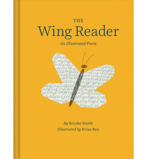 Wing Reader : A Poem -  by Brooke Smith (Hardcover) - image 1 of 1