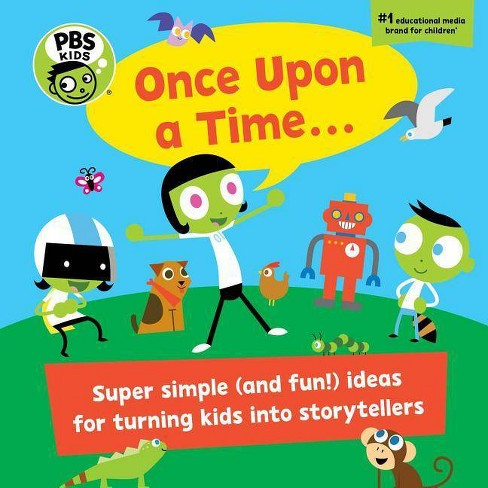 PBS Kids Once Upon a Time      - by Early Childhood Experts at PBS Kids &  Sarah Parvis (Hardcover)
