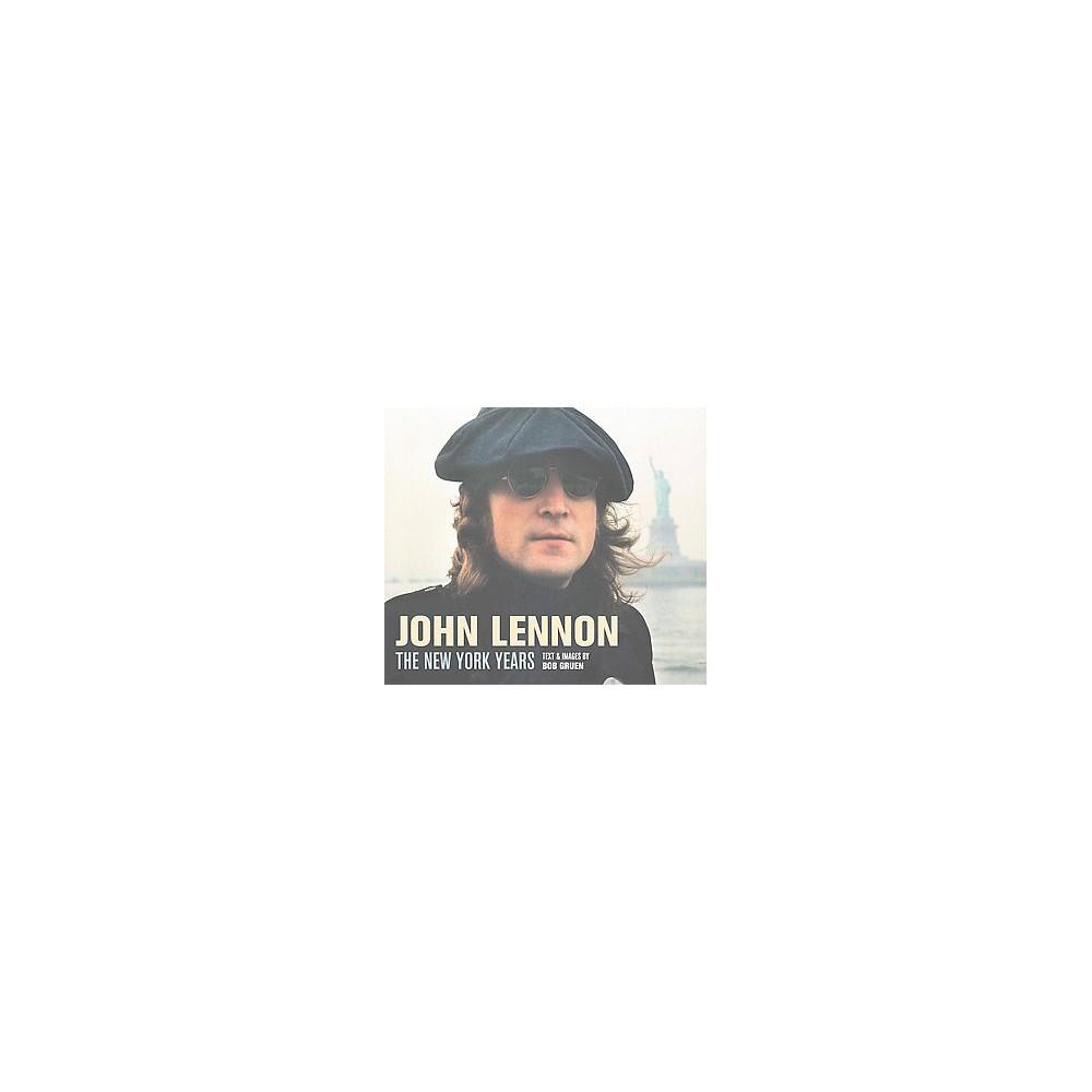 John Lennon : The New York Years (Revised) (Hardcover) (Bob Gruen)