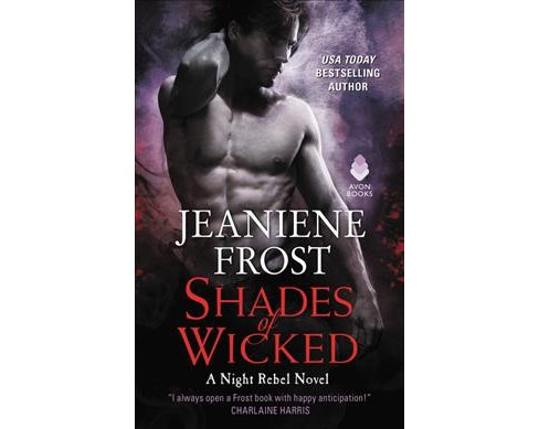 Shades of Wicked -  (Night Rebel) by Jeaniene Frost (Hardcover) - image 1 of 1