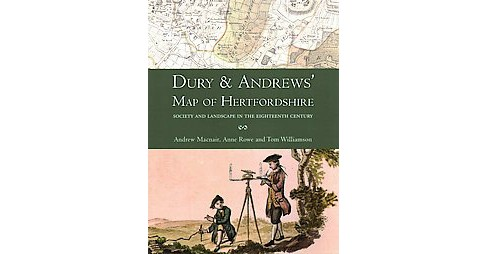 Dury and Andrews' Map of Hertfordshire : Society and Landscape in the Eighteenth Century (Paperback) - image 1 of 1