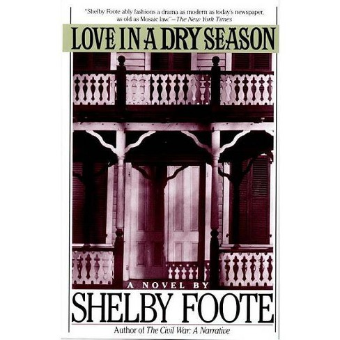 Love in a Dry Season - by  Shelby Foote (Paperback) - image 1 of 1