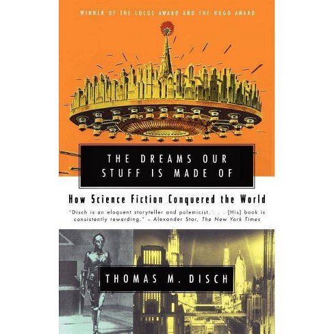 The Dreams Our Stuff Is Made of - by  Thomas M Disch (Paperback) - image 1 of 1