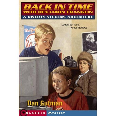 Back in Time with Benjamin Franklin - (Qwerty Stevens Adventures (Paperback)) by  Dan Gutman (Paperback) - image 1 of 1
