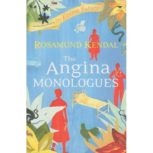 The Angina Monologues - by  Rosamund Kendal (Paperback) - image 1 of 1