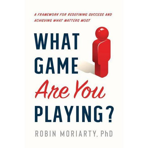 What Game Are You Playing? - by  Robin Moriarty (Hardcover) - image 1 of 1