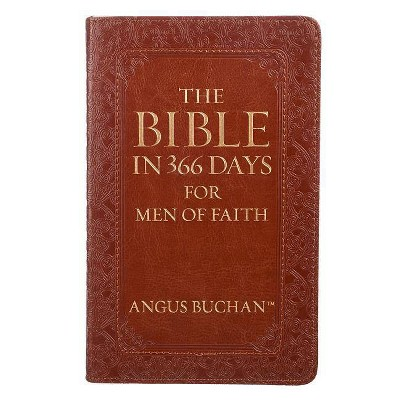 Lux-Leather - The Bible in 366 Days for Men of Faith - by  Angus Buchan (Hardcover)
