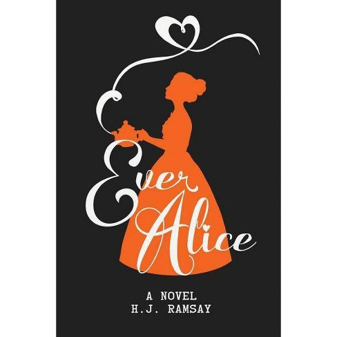 Ever Alice - by  H J Ramsay (Paperback) - image 1 of 1
