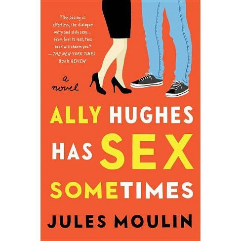 Ally Hughes Has Sex Sometimes by Jules Moulin - image 1 of 1