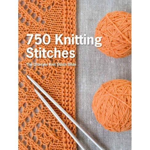 750 Knitting Stitches - (Hardcover)