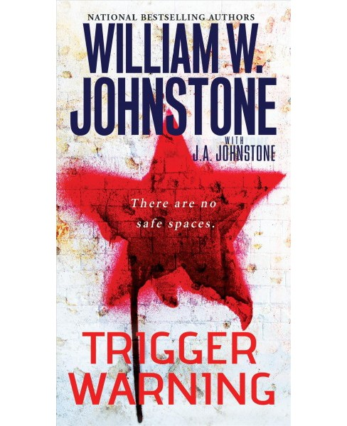Trigger Warning -  by William W. Johnstone & J. A. Johnstone (Paperback) - image 1 of 1
