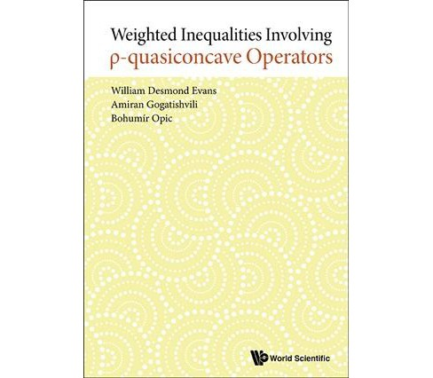 Weighted Inequalities Involving I Quasiconcave Operators -  (Hardcover) - image 1 of 1