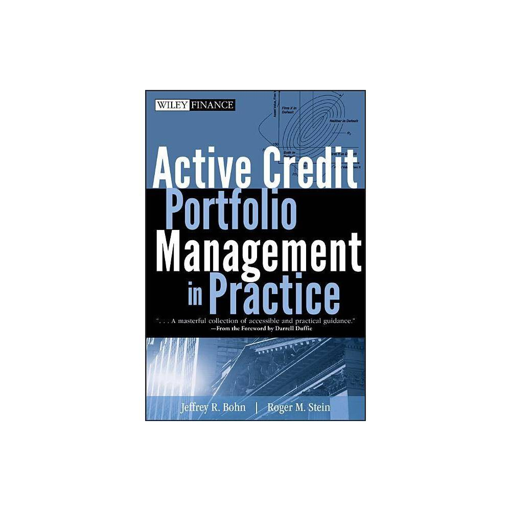 Active Credit Portfolio Management In Practice Wiley Finance By Jeffrey R Bohn Roger M Stein Hardcover