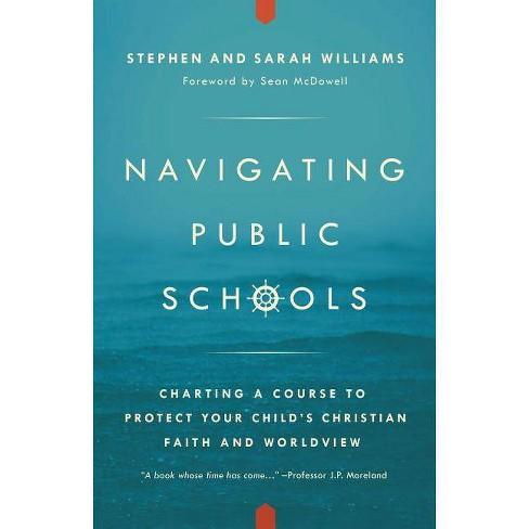 Navigating Public Schools - by  Stephen John Williams & Sarah Middleton Williams (Paperback) - image 1 of 1