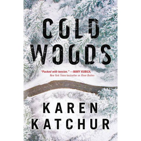Cold Woods - (Northampton County) by  Karen Katchur (Hardcover) - image 1 of 1