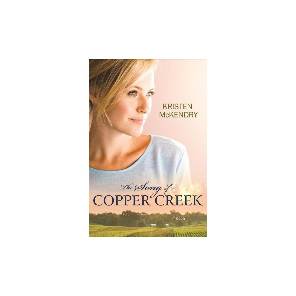 Song of Copper Creek (Paperback) (Kristen Mckendry)