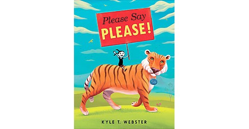 Please Say Please! (School And Library) (Kyle T. Webster) - image 1 of 1
