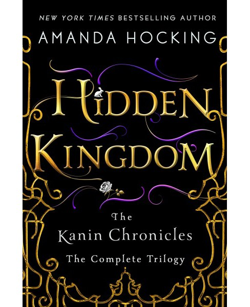 Hidden Kingdom : The Kanin Chronicles: The Complete Trilogy (Paperback) (Amanda Hocking) - image 1 of 1