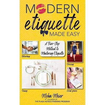 Modern Etiquette Made Easy - by  Myka Meier (Hardcover)