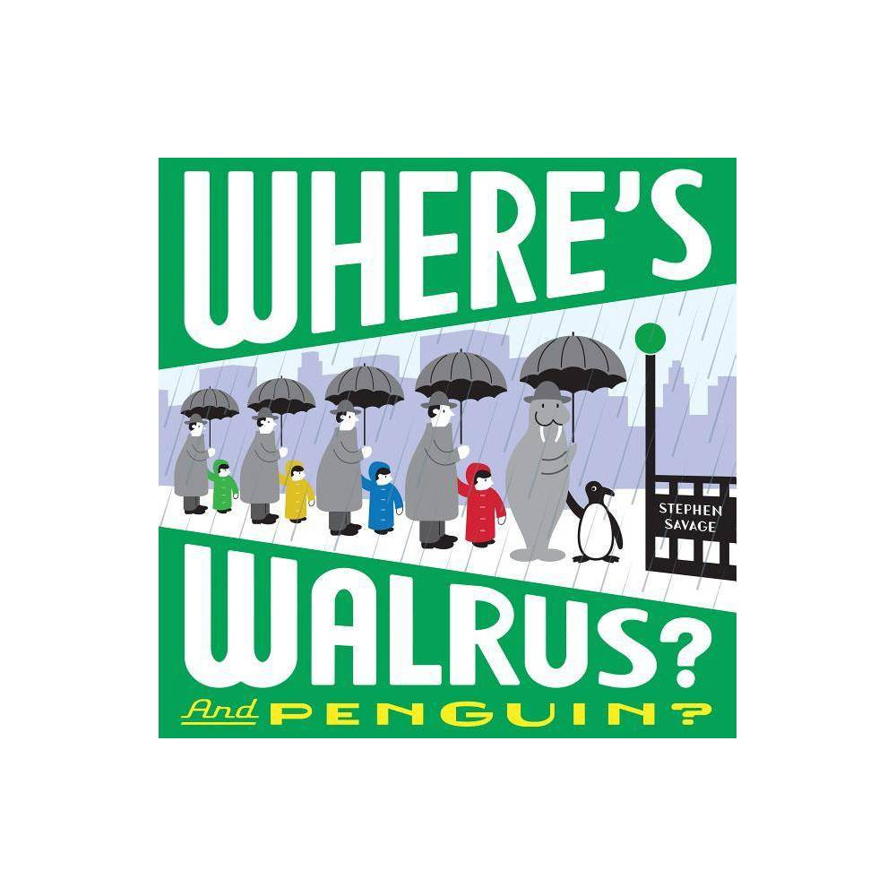 Where S Walrus And Penguin By Stephen Savage Hardcover
