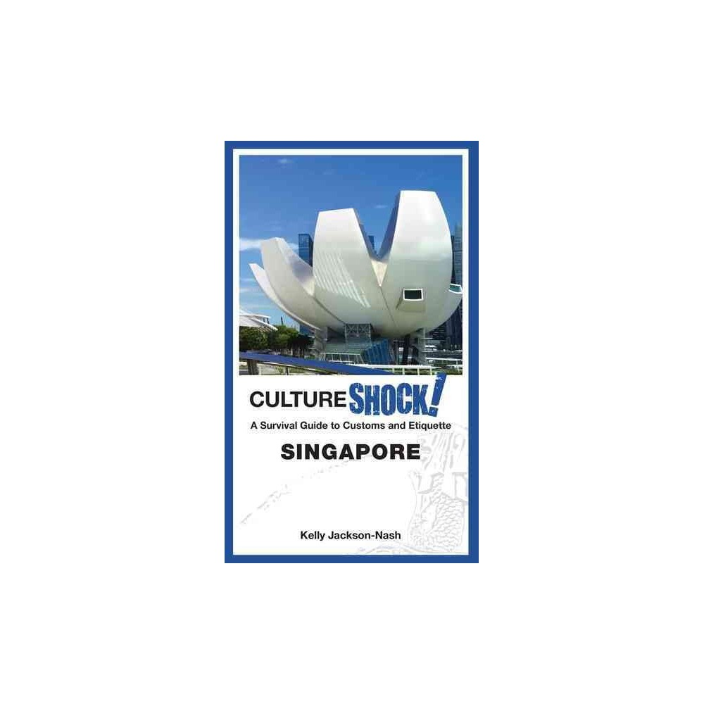 Cultureshock! Singapore : A Survival Guide to Customs and Etiquette (Paperback) (Kelly Jackson-Nash)