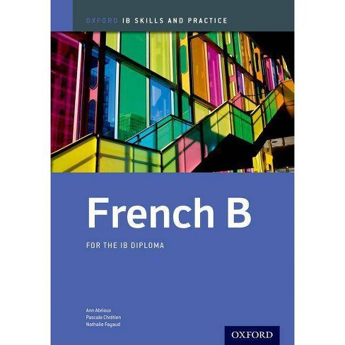 Ib French B: Skills and Practice - by  Ann Abrioux & Pascale Chretien & Nathalie Fayaud (Paperback) - image 1 of 1