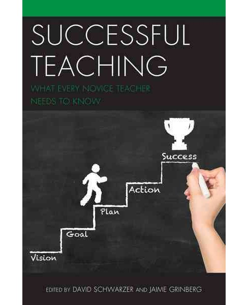 Successful Teaching : What Every Novice Teacher Needs to Know (Paperback) - image 1 of 1