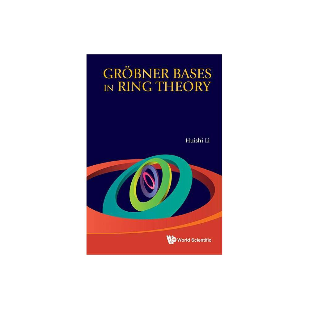 Grobner Bases In Ring Theory By Huishi Li Hardcover