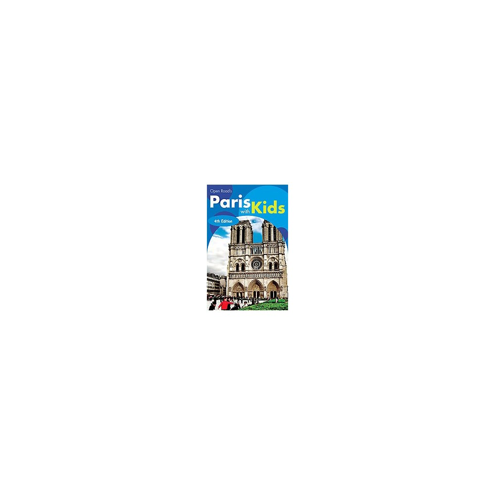 Open Road's Paris with Kids (Revised) (Paperback)