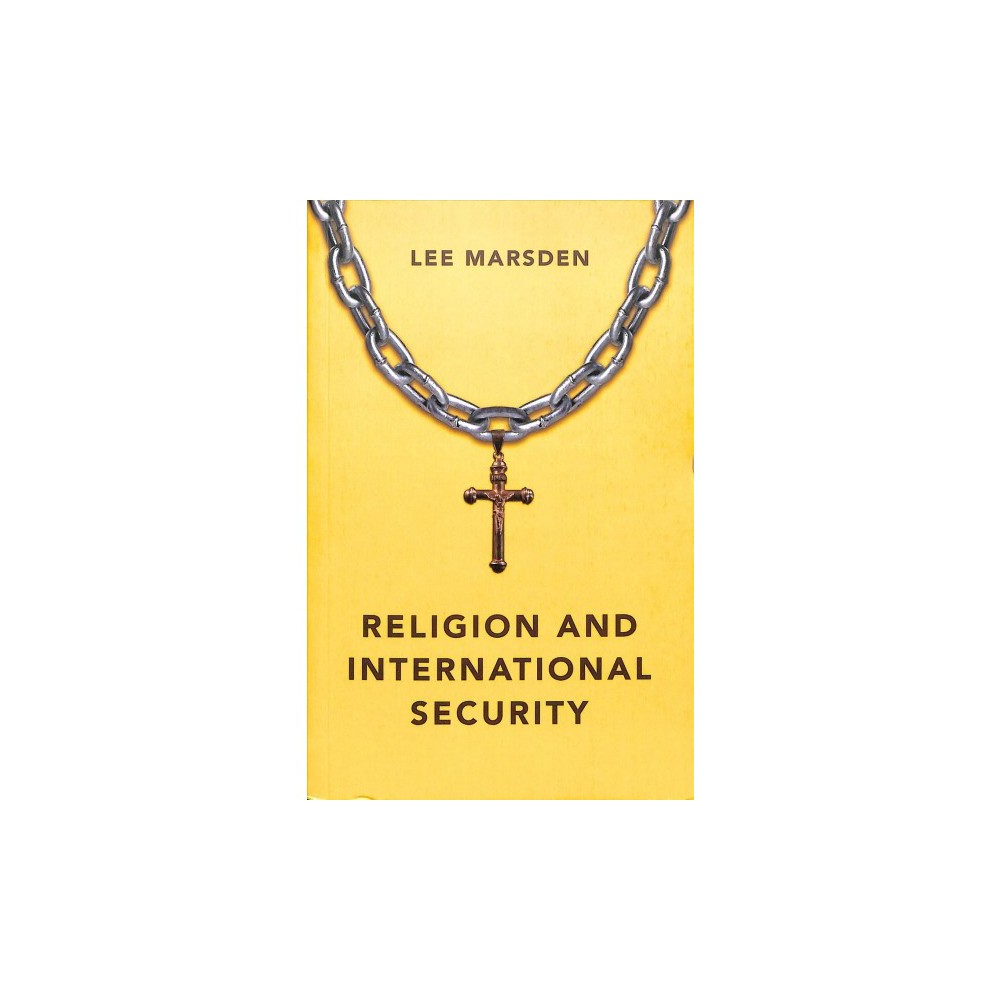 Religion and International Security - by Lee Marsden (Paperback)