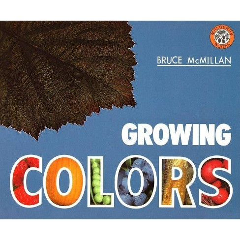 Growing Colors - (Avenues) by  Bruce McMillan (Paperback) - image 1 of 1